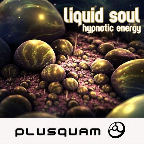 Hypnotic Energy Remixes - EP by Liquid Soul
