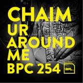 Ur Around Me by Chaim