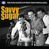 Savvy Sugar: The Pure Essence Of West Coast Rock & Roll [Part 1] de Various Artists