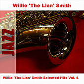 Willie 'The Lion' Smith Selected Hits Vol. 4 by Willie