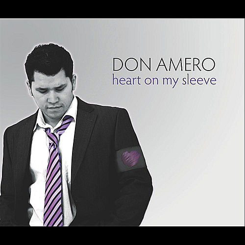 Heart On My Sleeve by Don Amero