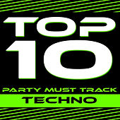 Top 10 Party Must Track - Techno von Various Artists