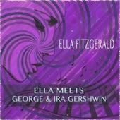 Ella meets George & Ira Gershwin von Ella Fitzgerald