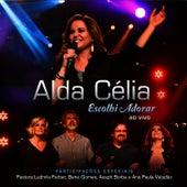 Escolhi Adorar - Ao Vivo by Alda Célia