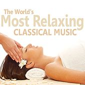 The World's Most Relaxing Classical Music de Various Artists