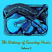 The History of Country Music, Vol. 3 by Various Artists