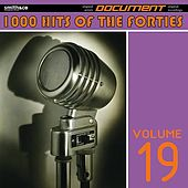 1000 Hits of the Forties, Vol. 19 von Various Artists