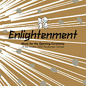 Enlightenment - Music For The Opening Ceremony Of The London 2012 Paralympic Games by Various Artists