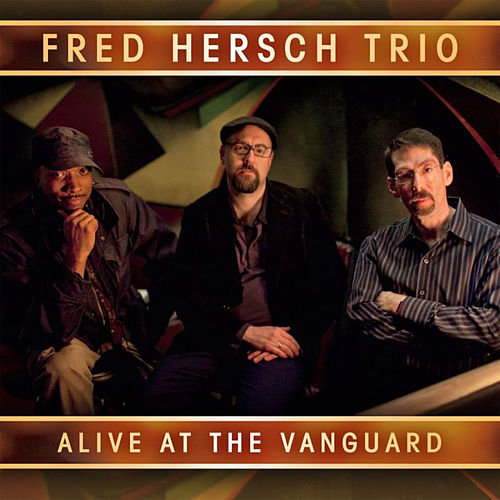 Alive at the Vanguard by Fred Hersch Trio
