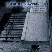 Moi j'fais mon rond de Charles Aznavour