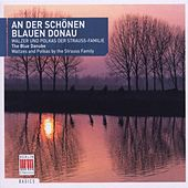 The Blue Danube (Waltzes and Polkas by the Strauss Family) by Various Artists