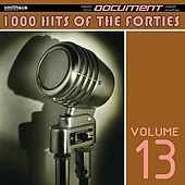 1000 Hits of the Forties, Vol. 13 by Various Artists