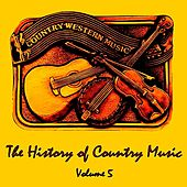 The History of Country Music, Vol. 5 by Various Artists