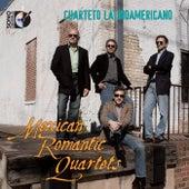 Mexican Romantic Quartets by Cuarteto Latinoamericano