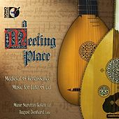 A Meeting Place: Medieval & Renaissance Music for Lute & Ud by Munir Beken