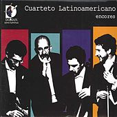 Encores by Cuarteto Latinoamericano