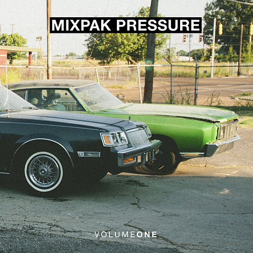 Mixpak Pressure: Volume One by Various Artists