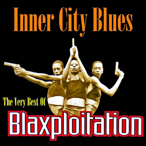 Inner City Blues: The Best of Blaxploitation by Various Artists