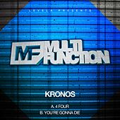 4 Four / You're Gonna Die by Kronos
