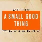 Slim Westerns Vol I & II by A Small Good Thing