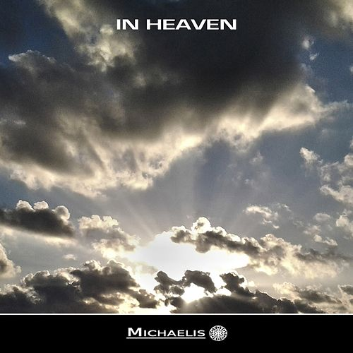 In Heaven by Michaelis