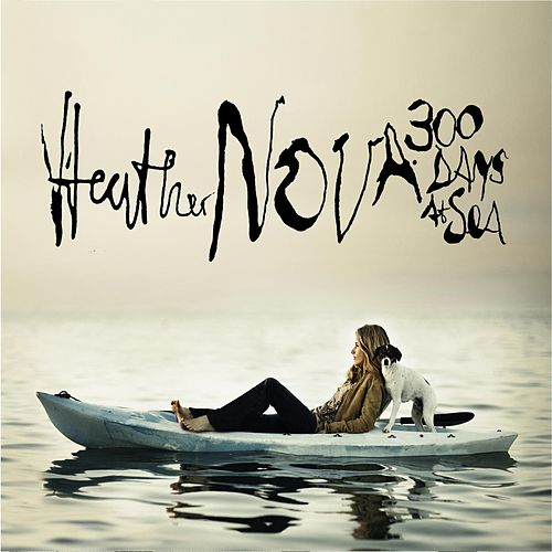 300 Days At Sea by Heather Nova