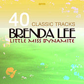 Little Miss Dynamite - 40 Classic Tracks von Brenda Lee