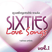 Sixties Love Songs, Vol 1 - 25 Unforgettable Tracks by Various Artists