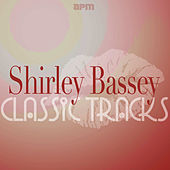 Classic Tracks by Shirley Bassey