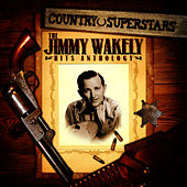 Country Superstars: The Jimmy Wakely Hits Anthology by Jimmy Wakely