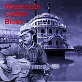 Mississippi Catfish Blues by Various Artists