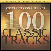 Oscar Peterson & Friends - 100 Classic Tracks by Various Artists