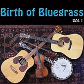 Birth of Bluegrass, Vol. 1 de Various Artists
