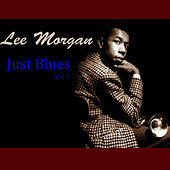 Just Blues, Vol. 1 by Lee Morgan
