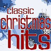 Classic Christmas Hits by Various Artists
