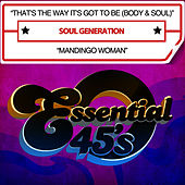 That's The Way It's Got To Be (Body And Soul) / Mandingo Woman (Digital 45) by Soul Generation