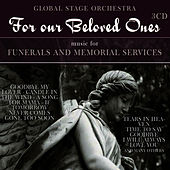 For Our Beloved Ones - Music for Funerals & Memorial Services by The Global Stage Orchestra