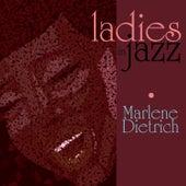 Ladies in Jazz - Marlene Dietrich by Marlene Dietrich