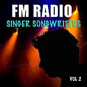 FM Radio Singer Songwriters, Vol 2 by Various Artists