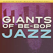 Giants of Be Bop Jazz by Various Artists