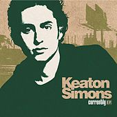 Currently by Keaton Simons