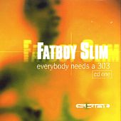 Everybody Needs A 303 by Fatboy Slim
