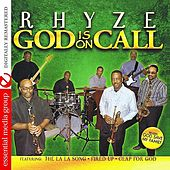 God Is On Call (Digitally Remastered) by Rhyze