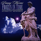 Frozen In Time by Danny Thomas
