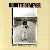 Another Thousand Miles by Brigitte DeMeyer
