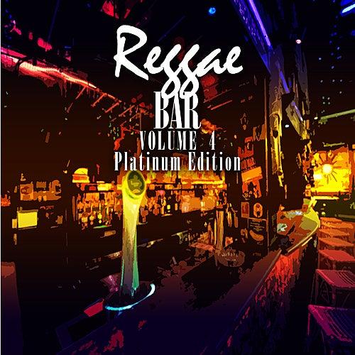 Reggae Bar Vol 4 Platinum Edition by Various Artists