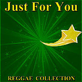 Just For You Reggae Collection by Various Artists