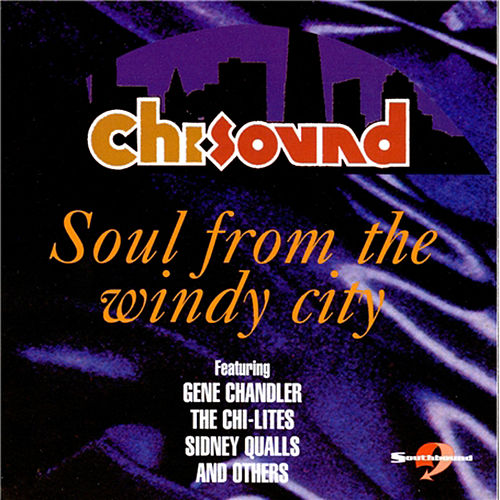 Chi-Sounds : Soul from the Windy City by Various Artists