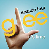 It's Time (Glee Cast Version) by Glee Cast