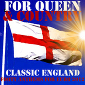 For Queen & Country: Classic England Footy Anthems For Euro 2012 de Various Artists
